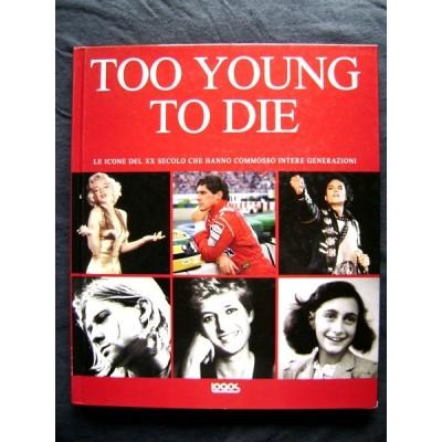 Libro Too young to die - Ediz. italiana e inglese Editore Logos 2010 Usato